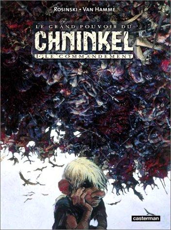 Le grand pourvoir du Chninkel, tome 1 : Le Commandement