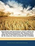 Paradoxes M Taphysiques Sur Le Principe Des Actions Humaines: Ou Traduction Libre de La Dissertation, Philosophique de M. Collins, Sur La Libert de L' (French Edition)