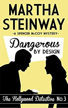 Dangerous By Design (The Hollywood Detective Book 3) by [Martha Steinway]