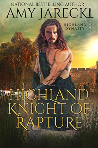 Highland Knight Of Rapture Scottish Historical Romance Highland Dynasty Book 4 Kindle Edition By Jarecki Amy Literature Fiction Kindle Ebooks Amazon Com