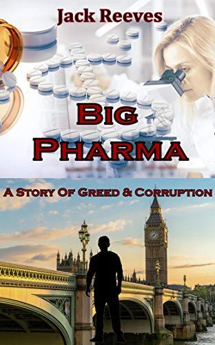 Big Pharma: A Story of Greed & Corruption (English Edition)