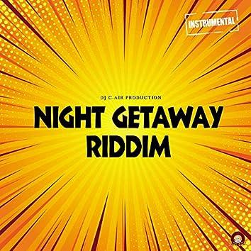 NIGHT GETAWAY RIDDIM