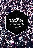Le silence du monde: fragments sur la poésie et son expérience (French Edition)