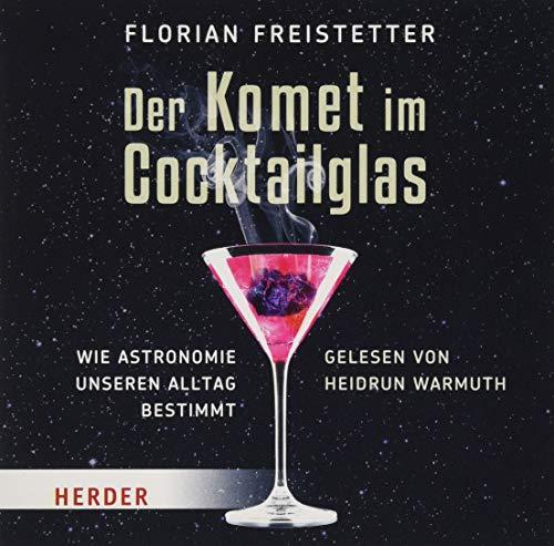Freistetter, F: Komet im Cocktailglas/ CD