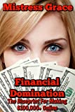 Financial Domination: The Blueprint For Making $100,000+ Online (English Edition)