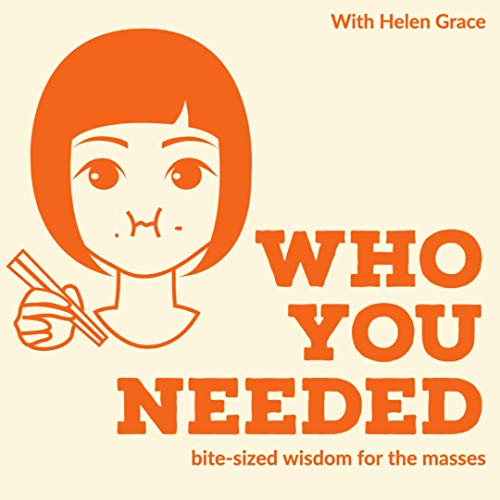 Who You Needed Podcast By Helen Garcia cover art