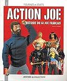 Action Joe - L'histoire du Gi Joe français