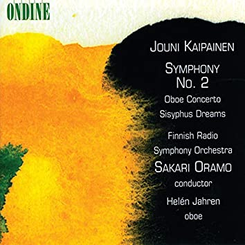 Kaipainen: Symphony No. 2; Concerto For Oboe And Orchestra; Sisyphus Dreams