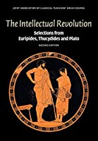 The Intellectual Revolution: Selections from Euripides, Thucydides and Plato (Reading Greek)