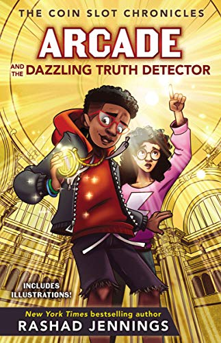 Arcade and the Dazzling Truth Detector (The Coin Slot Chronicles Book 4)