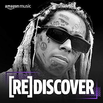 REDISCOVER Lil Wayne