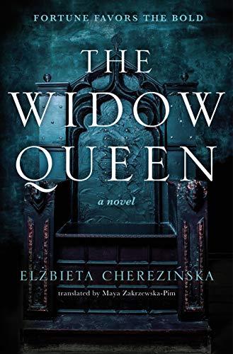 The Widow Queen (The Bold Book 1) by [Elzbieta Cherezinska]