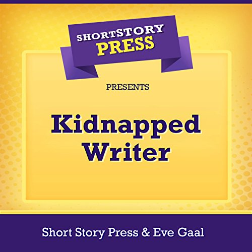 Short Story Press Presents Kidnapped Writer audiobook cover art