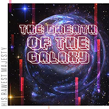 The Breath of the Galaxy