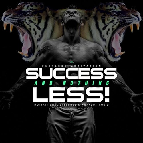 Success and Nothing Less: Motivational Speeches and Workout Music