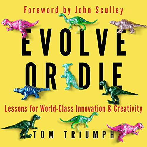 Evolve or Die: Lessons for World-Class Innovation & Creativity cover art