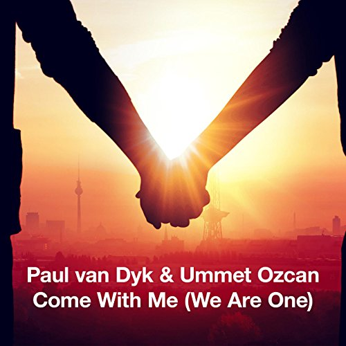 Come With Me (We Are One) (Paul van Dyk Festival Mix)