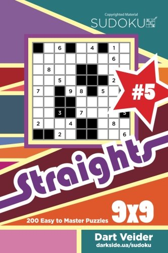 Sudoku Straights - 200 Easy to Master Puzzles 9x9 (Volume 5)