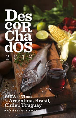 Descorchados 2019: Guía de Vinos de Argentina, Brasil, Chile y Uruguay