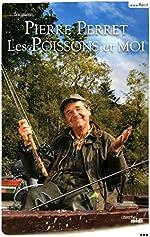 Les Poissons et moi de Pierre PERRET
