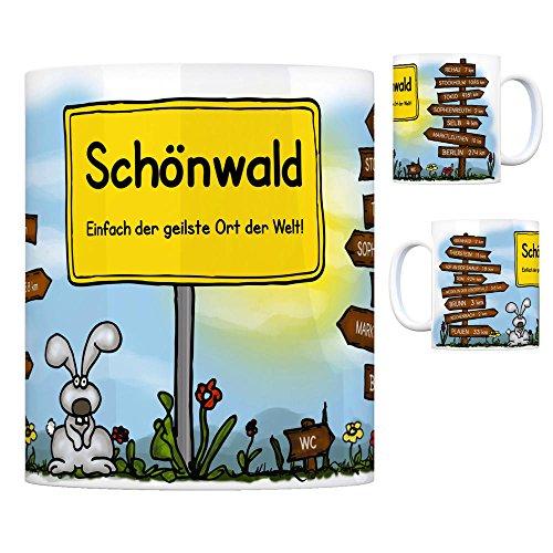 Schönwald Oberfranken - Einfach der geilste Ort der Welt Kaffeebecher Tasse Kaffeetasse Becher Mug Teetasse Büro Stadt-Tasse Städte-Kaffeetasse Lokalpatriotismus Spruch kw Brunn Rehau Grünhaid