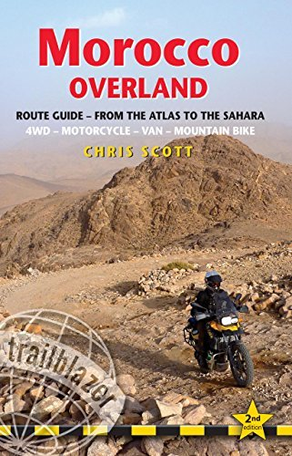 Morocco Overland: 49 Routes From The Atlas To The Sahara By 4Wd, Motorcycle Or Mountainbike by Chris Scott(2013-10-15)