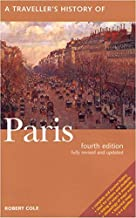 A Travellers History of Paris by Cole, Robert [Interlink Books,2003] (Paperback) 4th Edition