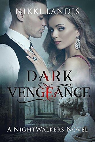 Dark Vengeance: A Paranormal Vampire Romance (NightWalkers #2)