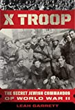 Image of X Troop: The Secret Jewish Commandos of World War II