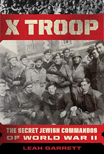 Compare Textbook Prices for X Troop: The Secret Jewish Commandos of World War II  ISBN 9780358172031 by Garrett, Leah