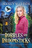 Bobbles and Broomsticks: A paranormal cozy mystery (Vampire Knitting Club Book 8)