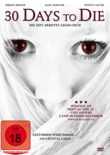 30 Days to Die (2009) ( Crystal Lake ) ( Girls Gone Dead (Thirty Days to Die) ) by Shirly Brener