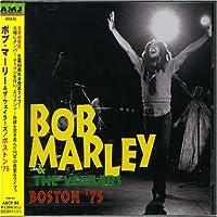 Boston '75 by Bob Marley (2005-09-22)