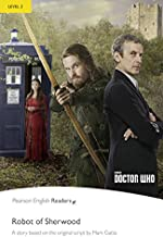Level 2: Doctor Who: The Robot of Sherwood & MP3 Pack (Pearson English Graded Readers)