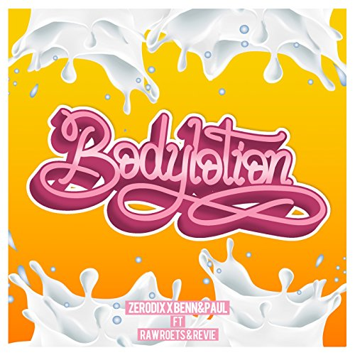Bodylotion (feat. Raw Roets & Revie) [Explicit]