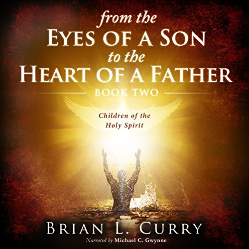 From the Eyes of a Son to the Heart of a Father cover art