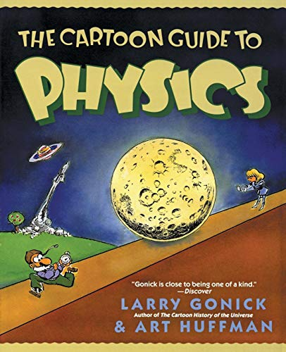 Gonick, L: Cartoon Guide to Physics (Cartoon Guide Series)