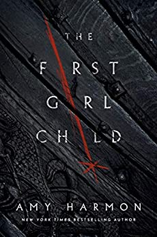The First Girl Child by [Amy Harmon]