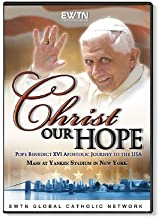 CHRIST OUR HOPE* POPE BENEDICT XVI APOSTOLIC JOURNEY TO THE USA & MASS AT YANKEE STADIUM* AN EWTN 2-DISC DVD