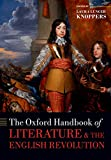 The Oxford Handbook of Literature and the English Revolution (Oxford Handbooks) (English Edition)