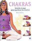 Chakras: Usando el yoga para equilibrar los chakras (Cuerpo-Mente)