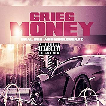 Grieg Money (feat. Oral Bee)