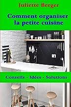 Comment organiser la petite cuisine: Conseils - Idées - Solutions