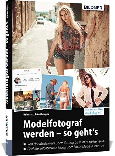 Modelfotograf werden - so geht's