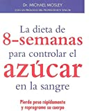 LA DIETA DE 8-SEMANAS PARA CONTROLAR EL AZÚCAR EN LA SANGRE (SALUD Y VIDA DIARIA)