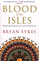 Blood Of The Isles by Bryan Sykes(1905-06-29)