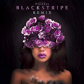 Flowers (Blackstripe Remix)