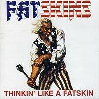 Thinkin' Like a Fatskin