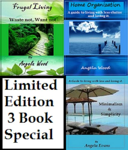Minimalism and Simplicity; Frugal Living; Home Organization: Limited Edition 3 Book Special (English Edition)