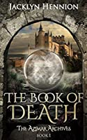The Book of Death: Book One of the Azimar Archives